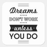 Palabras de motivación sobre sueños y trabajo pegatina cuadradas personalizada