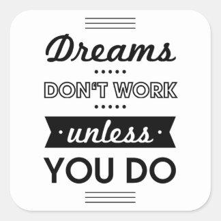 Palabras de motivación sobre sueños y trabajo pegatina cuadrada