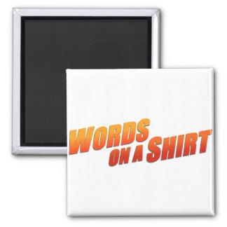 Palabras en una camisa imán cuadrado