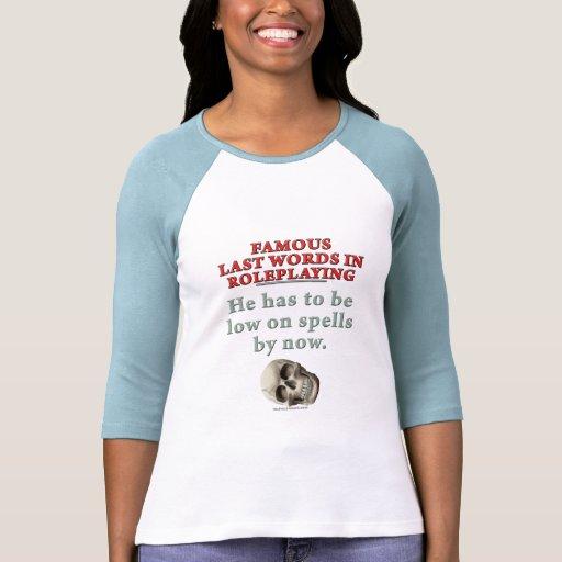 Palabras pasadas famosas en el Roleplaying: Encant Camiseta