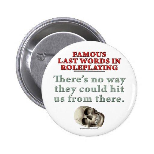 Palabras pasadas famosas en el Roleplaying: Golpe Pins