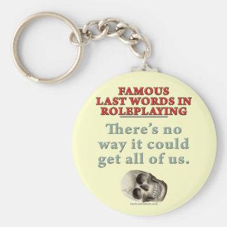 Palabras pasadas famosas en el Roleplaying: Todos  Llavero Redondo Tipo Pin