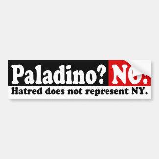 ¿Paladino? ¡No! Pegatina para el parachoques de NY Etiqueta De Parachoque