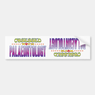 Palaeontology 2 Obsessed Car Bumper Sticker