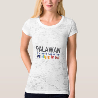 Palawan. It's more fun in the Philippines! T-Shirt