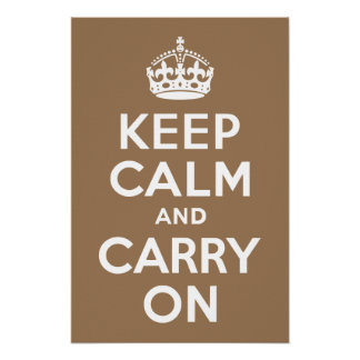 Pale Brown Keep Calm and Carry On Poster