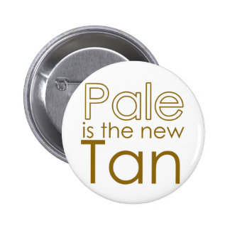 Pale is the New Tan 2 Inch Round Button