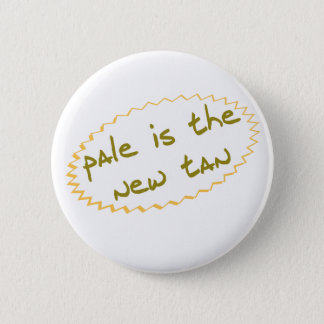 Pale is the new tan button