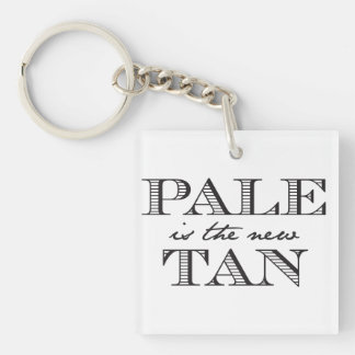 Pale is the New Tan Keychain