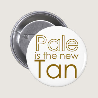 Pale is the New Tan Pinback Button