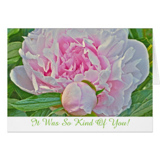 """PALE PINK PEONY/""""IT WAS SO KIND OF YOU!"""" CARD"""