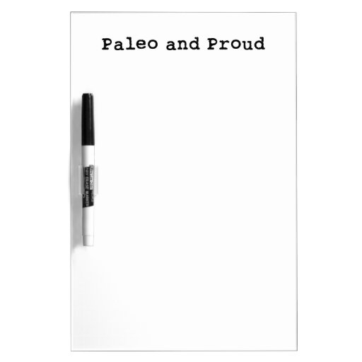 Paleo and Proud Dry Erase Whiteboard