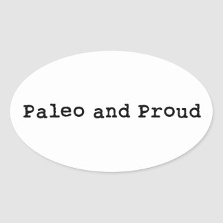 Paleo and Proud Oval Sticker
