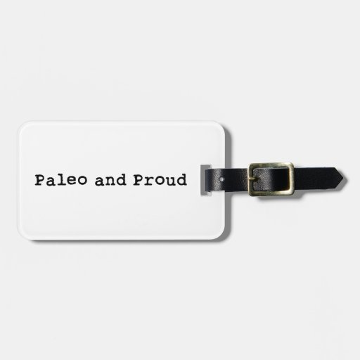 Paleo and Proud Tags For Luggage