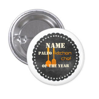 Paleo Kitchen Chef Cook Cooking Hobby Year Button