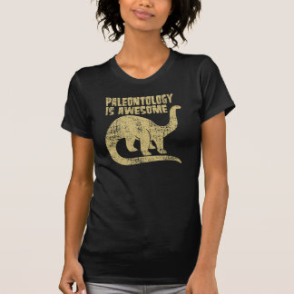 Paleontology Is Awesome T Shirt