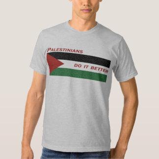 Palestinians Do It Better Tshirts