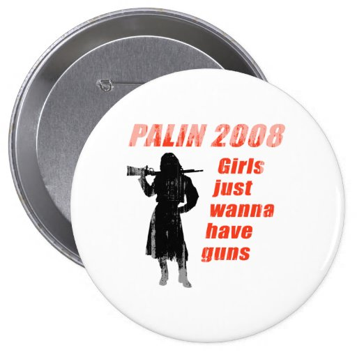 Palin 2008 - Girls just wanna have guns Faded.png Button