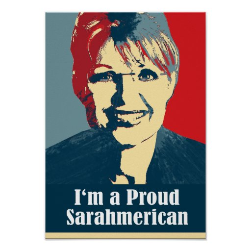 Palin 2012 - I'm a proud Sarahmerican Posters