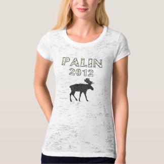 Palin 2012 Moose Burnout Womens Shirt