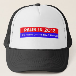 palin 2012 pisses off right people trucker hat