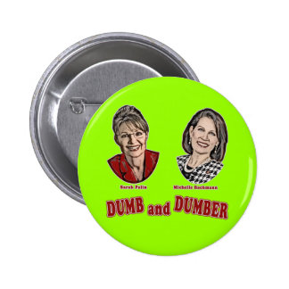 Palin and Bachmann Dumb and Dumber 2 Inch Round Button