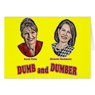 Palin and Bachmann Dumb and Dumber Card