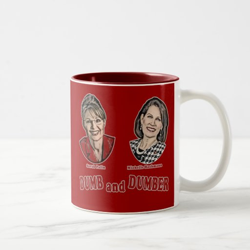Palin and Bachmann Dumb and Dumber Two-Tone Coffee Mug