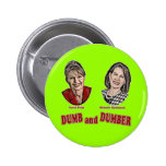 Palin and Bachmann Dumb and Dumber Pinback Button
