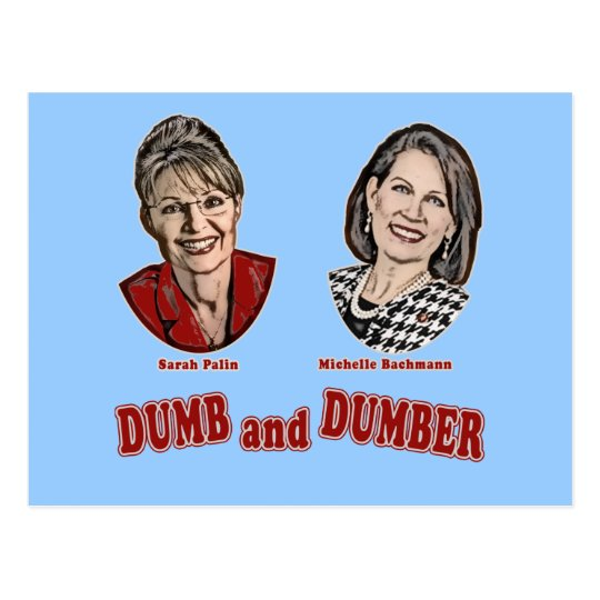 Palin and Bachmann Dumb and Dumber Postcard