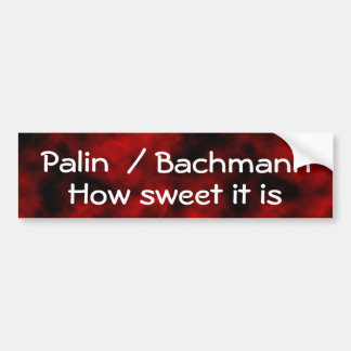 Palin / Bachmann Car Bumper Sticker