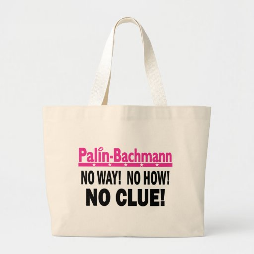 Palin - Bachmann No Clue Bag