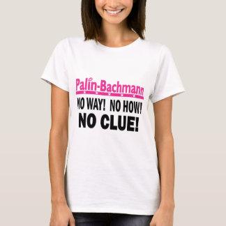 Palin - Bachmann No Clue T-Shirt
