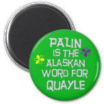 Palin es la palabra de Alaska para Quayle Imanes Para Frigoríficos