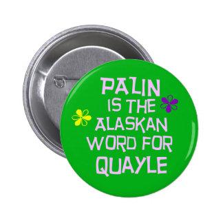 Palin es la palabra de Alaska para Quayle Pins