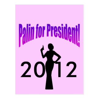 Palin for President! 2012 Postcard