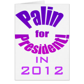 Palin for President in 2012 Card