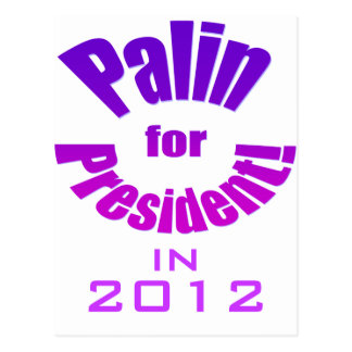 Palin for President in 2012 Postcard