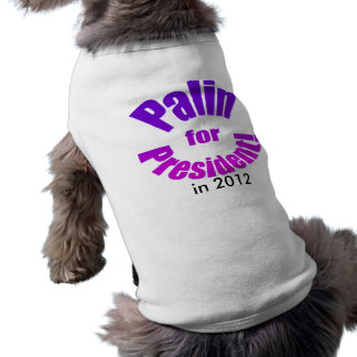 Palin for President in 2012 Shirt