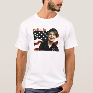 Palin for President in 2012 T-Shirt