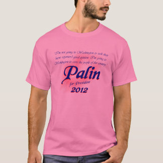 Palin for Prez 2012 T-Shirt