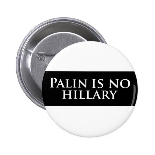 Palin is no Hillary button