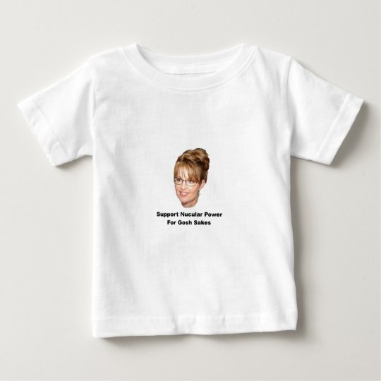 Palin Nucular Power Baby T-Shirt
