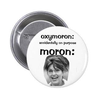 Palin oxymoron pinback button