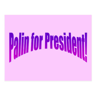 ¡Palin para el presidente! Tarjetas Postales