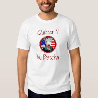 Palin Pit Bull Quitter Sarah Palin Quits T T-Shirt
