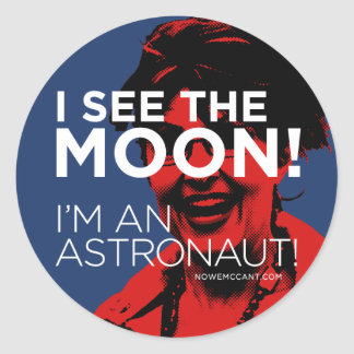 Palin Sees The Moon! Round Sticker