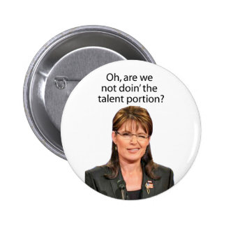 Palin Spoof: Are we not doin' the talent portion? Button