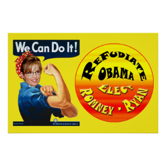 Palin the Riveter - Refudiate Obama - Elect Romney Poster