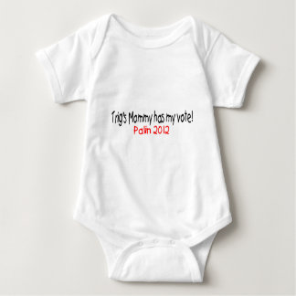 Palin-Trig's Mom Has My Vote Baby Bodysuit